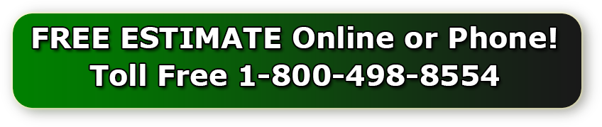 FREE ESTIMATE Online or Phone! Toll Free 1-888-378-2312